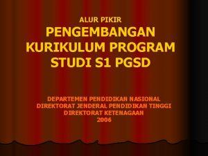ALUR PIKIR PENGEMBANGAN KURIKULUM PROGRAM STUDI S 1