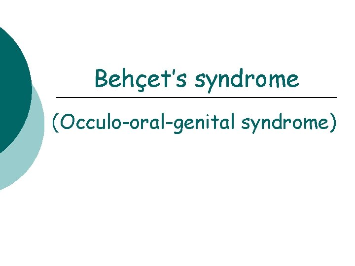 Behets syndrome Occulooralgenital syndrome Behets syndrome Hulusi Behet