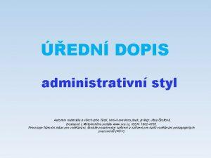 EDN DOPIS administrativn styl Autorem materilu a vech