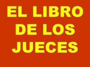 EL LIBRO DE LOS JUECES Tambin aquella generacin