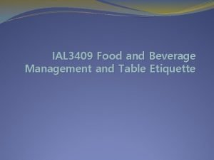IAL 3409 Food and Beverage Management and Table