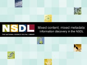 Mixed content mixed metadata Information discovery in the