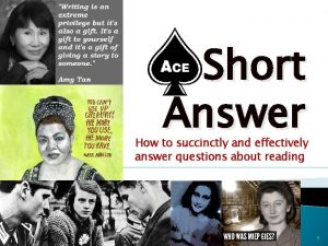 Short Answer How to succinctly and effectively answer