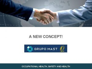 A NEW CONCEPT OCCUPATIONAL HEALTH SAFETY AND HEALTH
