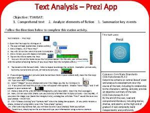 Text Analysis Prezi App Objective TSWBAT 1 Comprehend