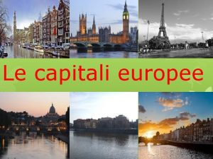 Le capitali europee Amsterdam Amsterdam la capitale e