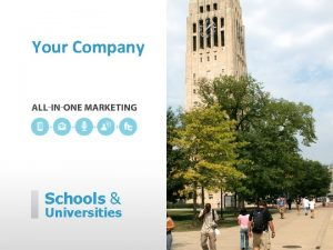 Your Company Schools Universities Your Company can help