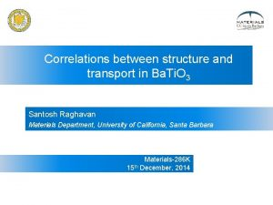 Correlations between structure and transport in Ba Ti