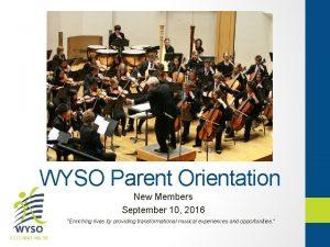 WYSO Parent Orientation New Members September 10 2016