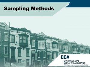 Sampling Methods Sampling Purpose Detect and quantify Identify
