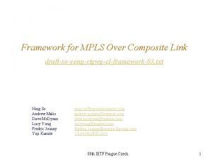 Framework for MPLS Over Composite Link draftsoyongrtgwgclframework03 txt