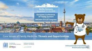DATE VENUE Theme Core Values of Family Medicine