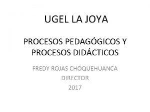 UGEL LA JOYA PROCESOS PEDAGGICOS Y PROCESOS DIDCTICOS