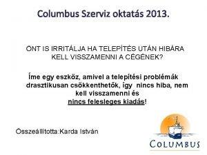 Columbus Szerviz oktats 2013 NT IS IRRITLJA HA