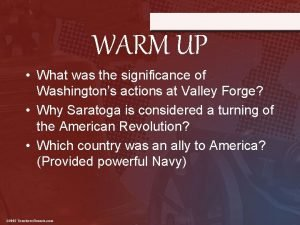 WARM UP What was the significance of Washingtons