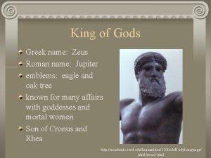 King of Gods Greek name Zeus Roman name