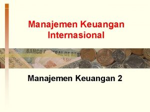 Manajemen Keuangan Internasional Manajemen Keuangan 2 Konsep Manajemen