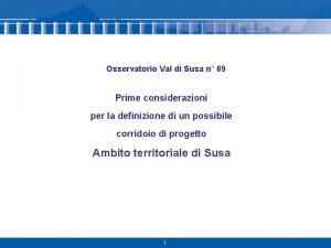 Osservatorio Val di Susa n 69 Prime considerazioni