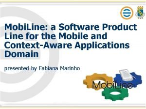 Mobi Line a Software Product Line for the