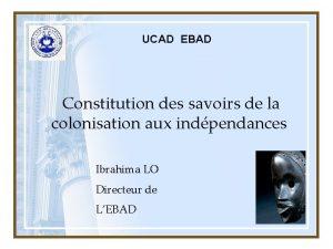 UCAD EBAD Constitution des savoirs de la colonisation
