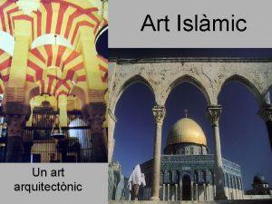 Art Islmic Un art arquitectnic Un art gaireb