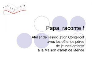 Papa raconte Atelier de lassociation Contelicot avec les