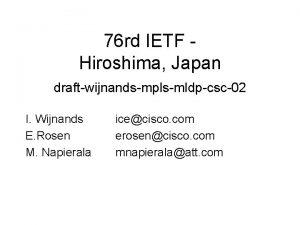 76 rd IETF Hiroshima Japan draftwijnandsmplsmldpcsc02 I Wijnands