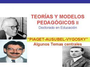 TEORAS Y MODELOS PEDAGGICOS II Doctorado en Educacin