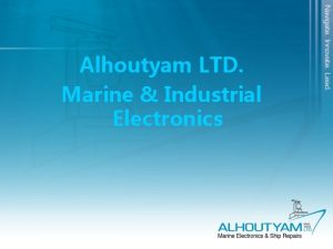 Alhoutyam LTD Marine Industrial Electronics Alhoutyam ltd Sales