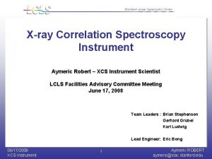 Xray Correlation Spectroscopy Instrument Aymeric Robert XCS Instrument