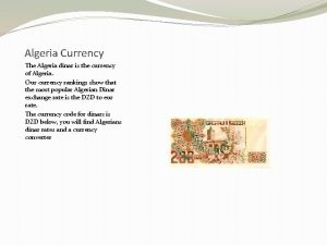 Algeria Currency The Algeria dinar is the currency
