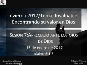 Invierno 2017Tema Invaluable Encontrando su valor en Dios