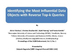 Identifying the Most Influential Data Objects with Reverse