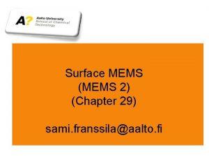 Surface MEMS MEMS 2 Chapter 29 sami franssilaaalto