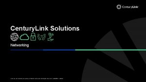 Century Link Solutions Networking 2018 Century Link All