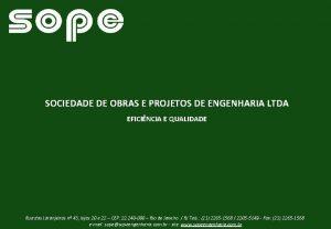 SOCIEDADE DE OBRAS E PROJETOS DE ENGENHARIA LTDA