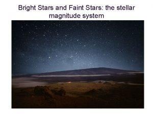 Bright Stars and Faint Stars the stellar magnitude