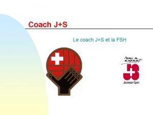 Coach JS Le coach JS et la FSH