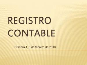 REGISTRO CONTABLE Nmero 1 8 de febrero de