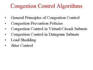 Congestion Control Algorithms General Principles of Congestion Control