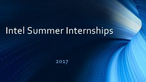 Intel Summer Internships 2017 Qualifications Junior or Senior