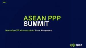 ASEAN PPP SUMMIT Illustrating PPP with example in