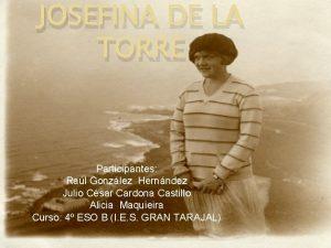 JOSEFINA DE LA TORRE Participantes Ral Gonzlez Hernndez