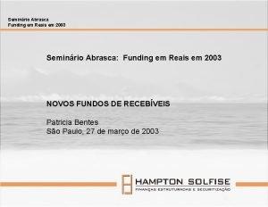 Seminrio Abrasca Funding em Reais em 2003 Seminrio