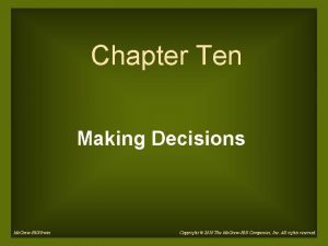 Chapter Ten Making Decisions Mc GrawHillIrwin Copyright 2010