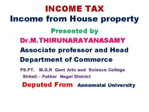 INCOME TAX Income from House property Presented by