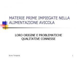 MATERIE PRIME IMPIEGATE NELLA ALIMENTAZIONE AVICOLA LORO ORIGINE