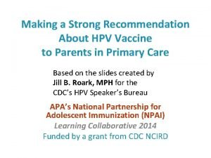 Making a Strong Recommendation About HPV Vaccine to