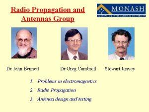 Radio Propagation and Antennas Group Dr John Bennett