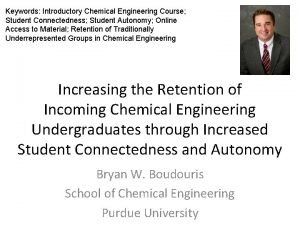 Keywords Introductory Chemical Engineering Course Student Connectedness Student